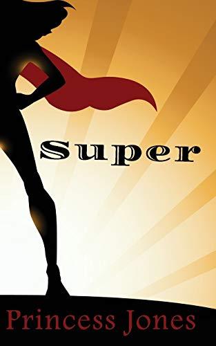 Super: Jones, Princess