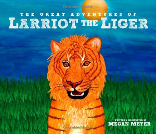 9780983035909: The Great Adventures of Larriot the Liger