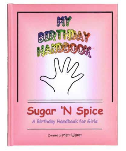 My Birthday Handbook: Sugar 'N Spice: A Birthday Handbook for Girls: Mark Walker