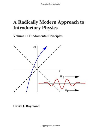 A Radically Modern Approach to Introductory Physics: Raymond, David J.
