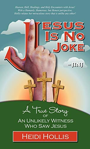 9780983040125: Jesus Is No Joke: A True Story of an Unlikely Witness Who Saw Jesus