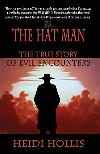 9780983040194: The Hat Man: The True Story of Evil Encounters