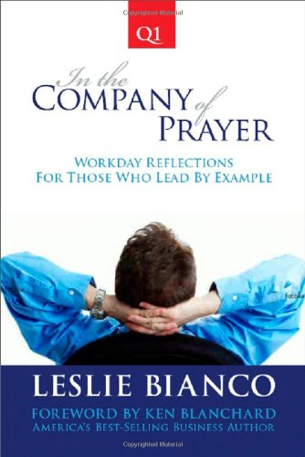 9780983047704: In the Company of Prayer: Workday Reflections for Those Who Lead by Example, Q1