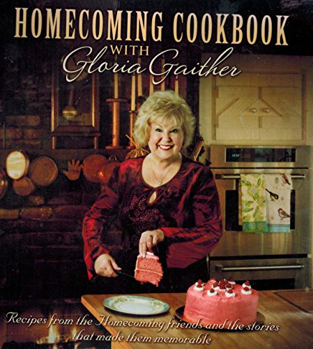 9780983048602: Homecoming Cookbook with Gloria Gaither