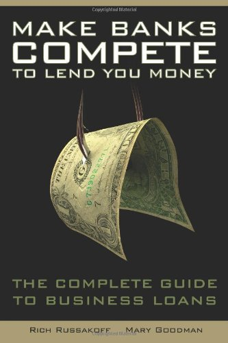 9780983049203: Make Banks Compete To Lend You Money