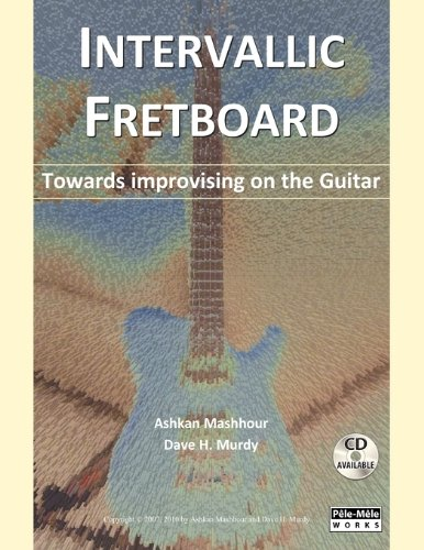 9780983049807: Intervallic Fretboard - Towards Improvising on the Guitar