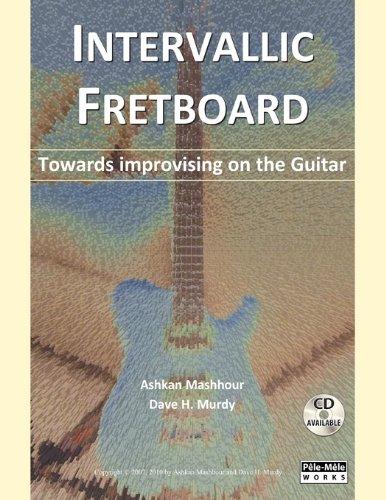 9780983049807: Intervallic Fretboard - Towards improvising on the Guitar