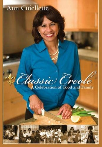 9780983050407: Classic Creole: A Celebration of Food and Family