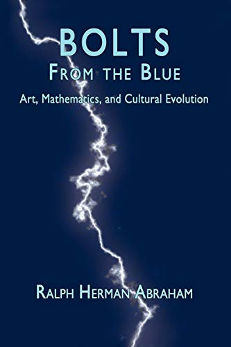 9780983051770: Bolts from the Blue: Art, Mathematics, and Cultural Evolution
