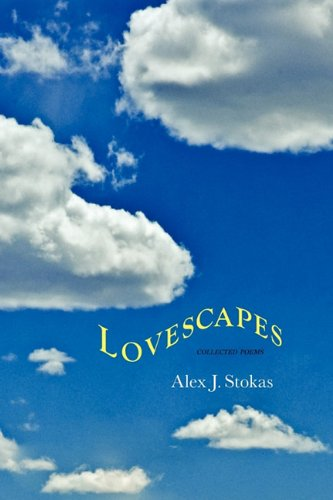 Lovescapes: Collected Poems: Stokas, Alex J.