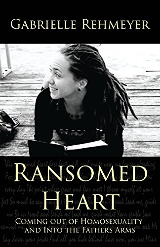 9780983053521: Ransomed Heart: Coming Out of Homosexuality and into the Father's Arms