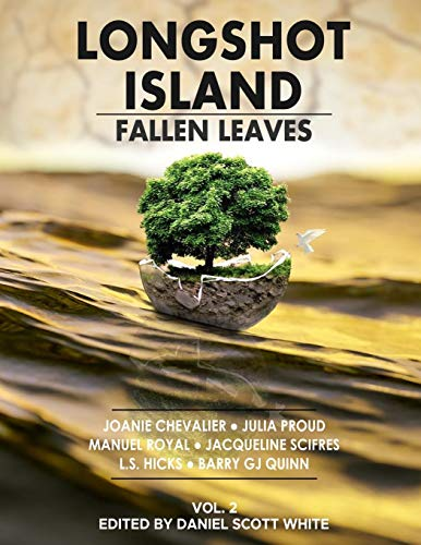 Fallen Leaves: Longshot Island (Volume 2): D. S. White