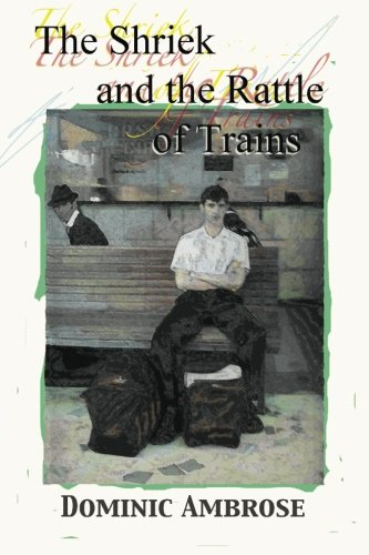 9780983056829: The Shriek and the Rattle of Trains