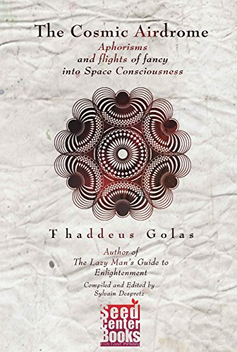 The Cosmic Airdrome: Thaddeus Golas