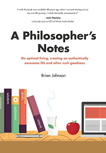 9780983059127: A Philosopher's Notes: On Optimal Living, Creating an Authentically Awesome Life and Other Such Goodness