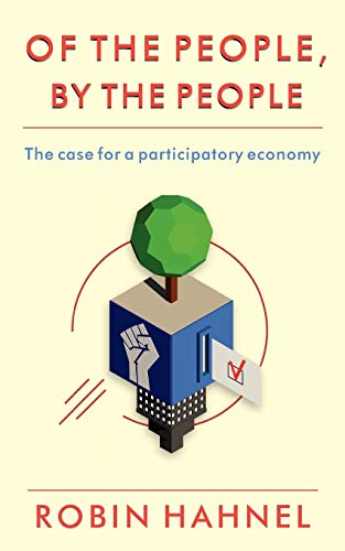 9780983059769: Of the People, By the People: The Case for a Participatory Economy