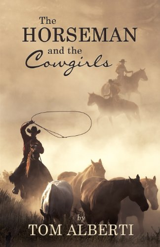 The Horseman and the Cowgirls: Tom Alberti