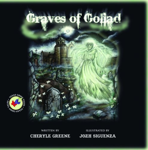 Graves of Goliad (TEXAS GHOST TALES, 1): Cheryle Greene