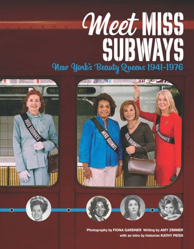9780983062233: Meet Miss Subways: New York's Beauty Queens 1941-1976