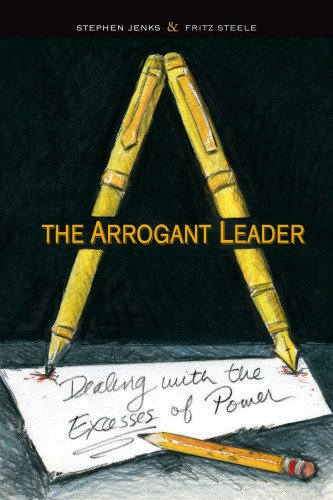 9780983062240: The Arrogant Leader: Dealing with the Excesses of Power