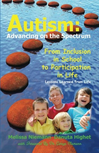 9780983064701: Autism: Advancing on the Spectrum: From Inclusion in School to Participation in Life