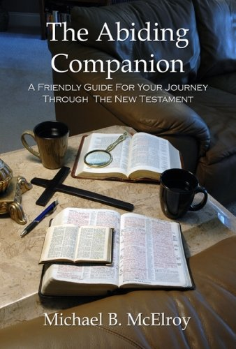 9780983065500: The Abiding Companion: A Friendly Guide For Your Journey Through The New Testament