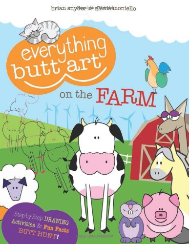 Everything Butt Art on the Farm: What Can You Draw with a Butt?: Snyder, Brian