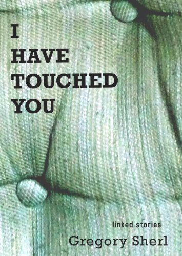 9780983067429: I Have Touched You