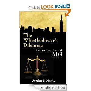 9780983067610: The Whistleblower's Dilemma: Confronting Fraud at AIG