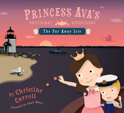 9780983068402: Princess Ava's Nantucket Adventures: The Far Away Isle