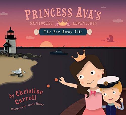9780983068457: Princess Ava's Nantucket Adventures: The Far Away Isle (Hardback Edition)