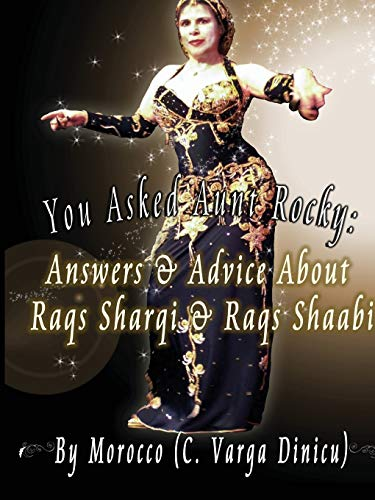 9780983069041: You Asked Aunt Rocky: Answers & Advice about Raqs Sharqi and Raqs Shaabi