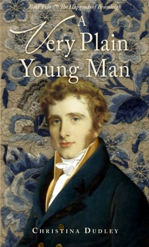 A Very Plain Young Man (The Hapgoods of Bramleigh) (Volume 2): Dudley, Christina