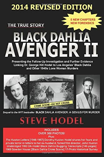 9780983074434: Black Dahlia Avenger II  2014: Presenting the Follow-Up Investigation and Further Evidence Linking Dr. George Hill Hodel to Los Angeles's Black Dahlia and other 1940s LONE WOMAN MURDERS