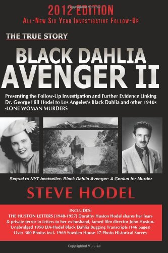 9780983074441: Black Dahlia Avenger II: Presenting the Follow-Up Investigation and Further Evidence Linking Dr. George Hill Hodel to Los Angeles's Black Dahlia and other 1940s- LONE WOMAN MURDERS