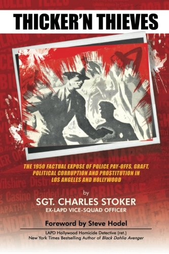 9780983074496: Thicker'N Thieves: The 1950 Factual Expose of Police Pay-Offs, Graft, Political Corruption and Prostitution In Los Angeles and Hollywood
