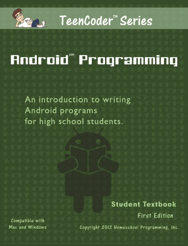 TeenCoder: Android Programming (TeenCoder Java Series, Volume 2) (098307495X) by [???]