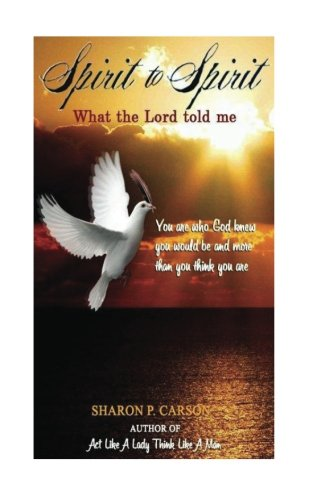Spirit to Spirit: What the Lord told