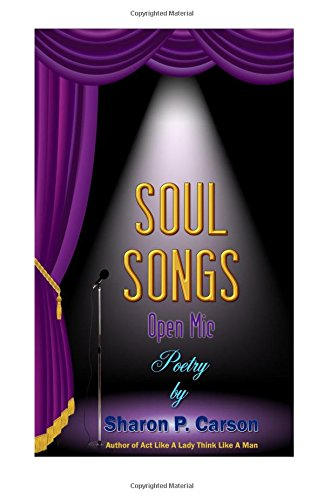 9780983075172: Soul Songs: A collection of poems by Sharon P. Carson