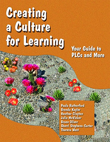 9780983075608: Creating a Culture for Learning: Your Guide to PLCs and More