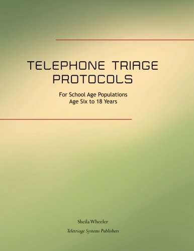9780983076940: Telephone Triage Protocols for School Age Populations: Age Six to Eighteen years