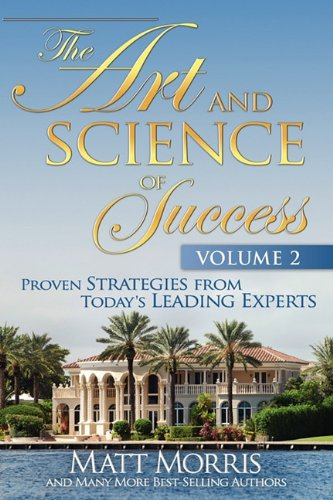 9780983077015: The Art and Science of Success, Vol. 2: Proven Strategies from Today's Leading Experts