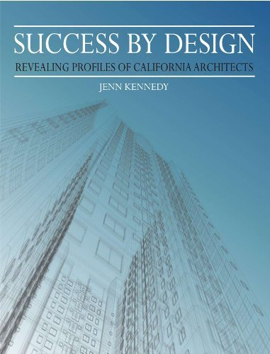 9780983077107: Success By Design: Revealing Profiles of California Architects
