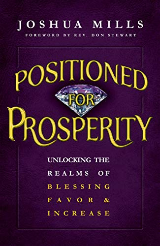 Positioned for Prosperity : Unlocking the Realms: Joshua Mills