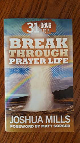 9780983078975: 31 Days To A Breakthrough Prayer Life