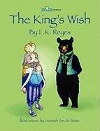 The King's Wish: Lara K. Reyes