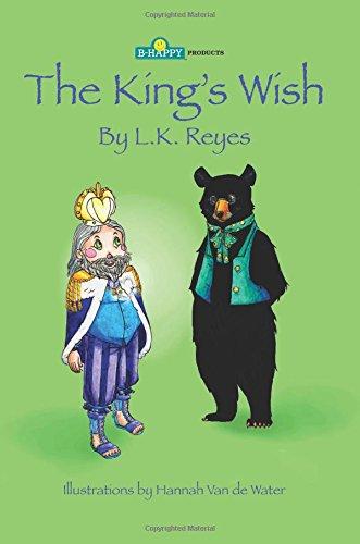The King's Wish: Reyes, Lara K.