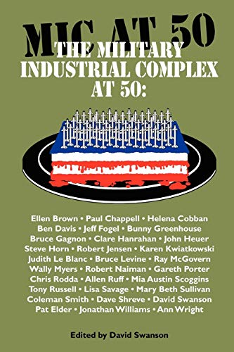 The Military Industrial Complex at 50: David Swanson