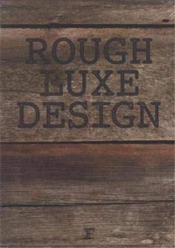 9780983083122: Rough Luxe Design: The New Love of Old