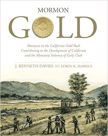 Mormon Gold: The Story of California's Mormon: J. Kenneth Davies,